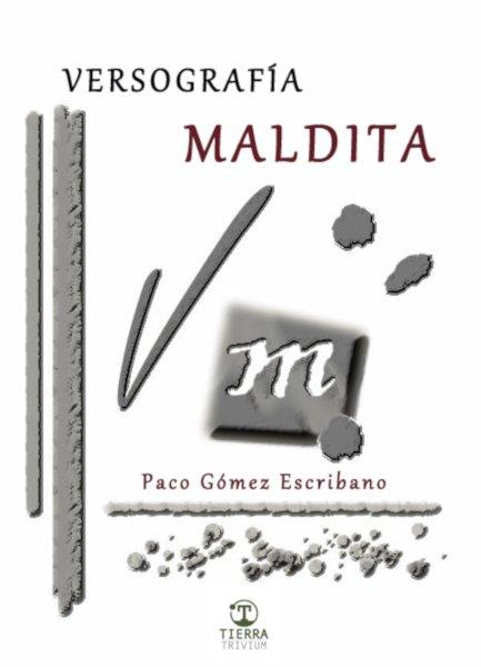 Versografía maldita - Paco Gómez Escribano